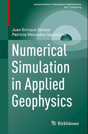 Bog, paperback Numerical Simulation in Applied Geophysics af Juan Enrique Santos