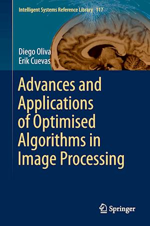 Bog, hardback Advances and Applications of Optimised Algorithms in Image Processing af Erik Cuevas