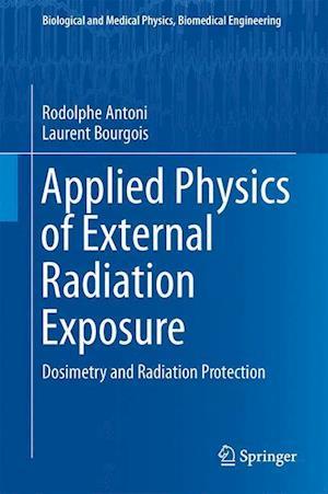 Bog, hardback Applied Physics of External Radiation Exposure af Rodolphe Antoni