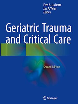 Bog, hardback Geriatric Trauma and Critical Care af Fred A. Luchette