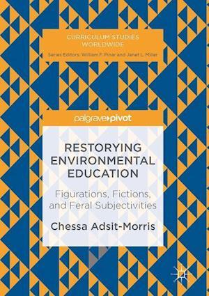Bog, hardback Restorying Environmental Education af Chessa Adsit-Morris