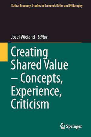 Bog, hardback Creating Shared Value - Concepts, Experience, Criticism af Josef Wieland