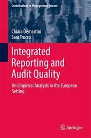 Integrated Reporting and Audit Quality af Sara Trucco, Chiara Demartini