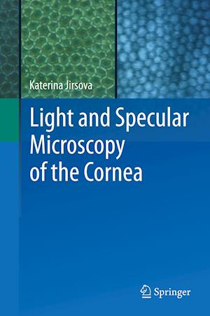 Bog, hardback Light and Specular Microscopy of the Cornea af Katerina Jirsova