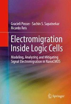Bog, hardback Electromigration Inside Logic Cells af Gracieli Posser