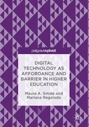 Bog, hardback Digital Technology as Affordance and Barrier in Higher Education af Maura Smale
