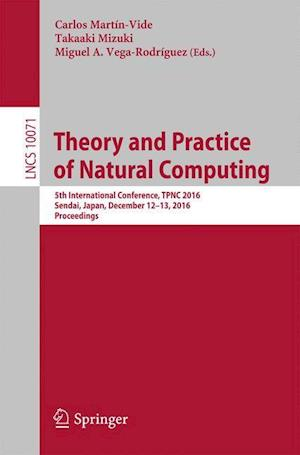 Bog, paperback Theory and Practice of Natural Computing af Carlos Martin-Vide