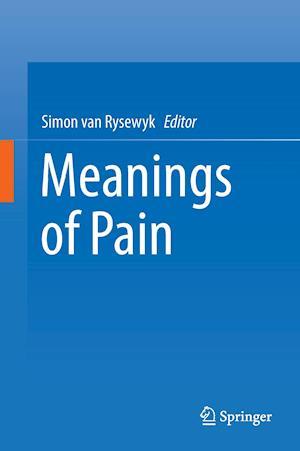 Bog, hardback Meanings of Pain af Simon van Rysewyk