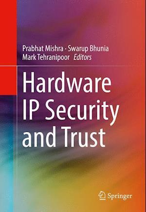 Bog, hardback Hardware IP Security and Trust af Prabhat Mishra