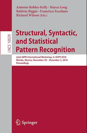 Bog, paperback Structural, Syntactic, and Statistical Pattern Recognition af Antonio Robles-Kelly