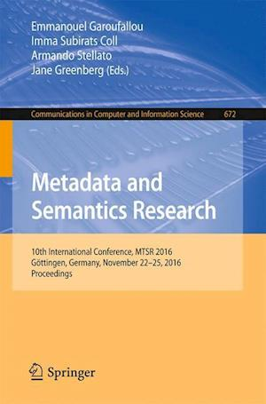 Bog, paperback Metadata and Semantics Research af Emmanouel Garoufallou