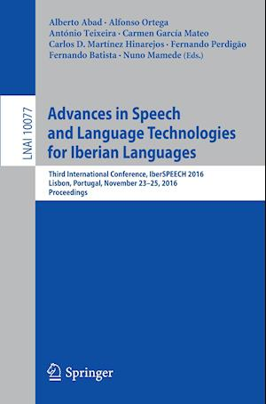 Bog, paperback Advances in Speech and Language Technologies for Iberian Languages af Alberto Abad