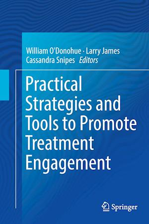 Bog, hardback Practical Strategies and Tools to Promote Treatment Engagement af William O'Donohue