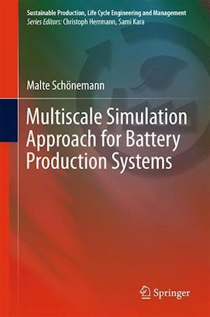 Bog, hardback Multiscale Simulation Approach for Battery Production Systems af Malte Schonemann