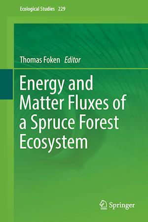 Bog, hardback Energy and Matter Fluxes of a Spruce Forest Ecosystem af Thomas Foken
