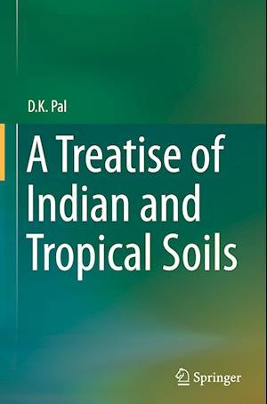Bog, hardback A Treatise of Indian and Tropical Soils af Dr D. K. Pal
