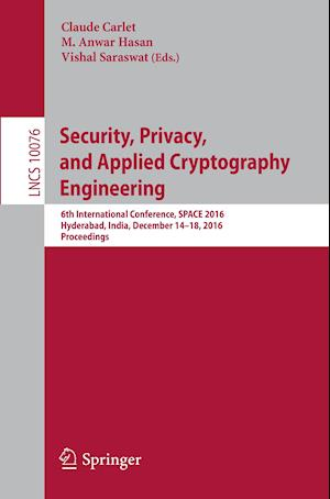 Bog, paperback Security, Privacy, and Applied Cryptography Engineering af Claude Carlet