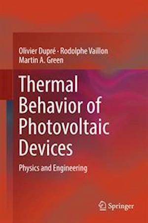 Bog, hardback Thermal Behavior of Photovoltaic Devices af Martin A. Green, Olivier Dupre, Rodolphe Vaillon