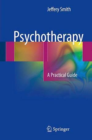 Bog, paperback Psychotherapy af Jeffery Smith