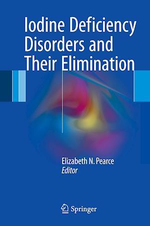 Bog, hardback Iodine Deficiency Disorders and Their Elimination af Elizabeth N. Pearce
