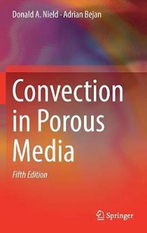 Bog, hardback Convection in Porous Media af Adrian Bejan, Donald A. Nield