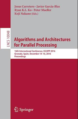 Bog, paperback Algorithms and Architectures for Parallel Processing af Jesus Carretero