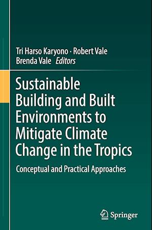 Bog, hardback Sustainable Building and Built Environments to Mitigate Climate Change in the Tropics af Tri Harso Karyono