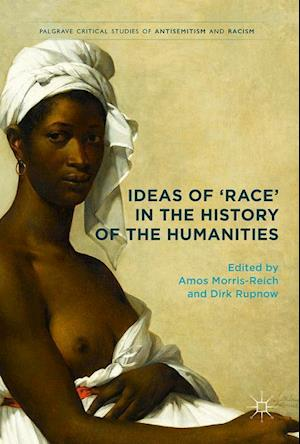 Bog, hardback Ideas of 'Race' in the History of the Humanities af Amos Morris-reich