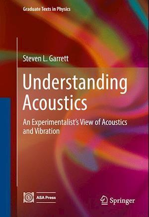 Bog, hardback Understanding Acoustics af Steven L. Garrett