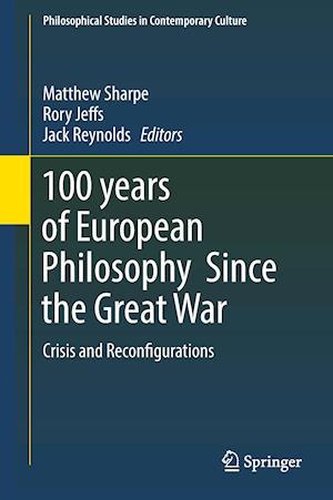Bog, hardback 100 Years of European Philosophy Since the Great War af Matthew Sharpe