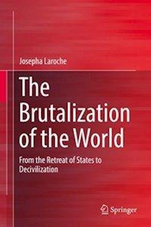 Bog, hardback The Brutalization of the World af Josepha Laroche