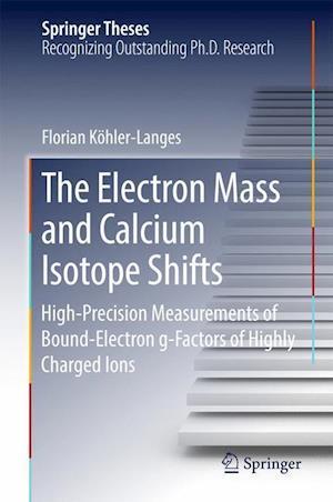 Bog, hardback The Electron Mass and Calcium Isotope Shifts af Florian Kohler-Langes