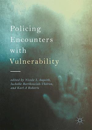 Bog, hardback Police Encounters with Vulnerability af Nicole Asquith
