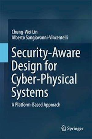 Bog, hardback Security-Aware Design for Cyber-Physical Systems af Chung-Wei Lin