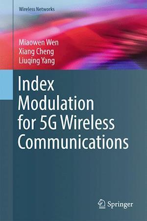 Bog, hardback Index Modulation for 5g Wireless Communications af Miaowen Wen