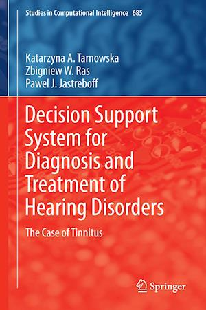 Bog, hardback Decision Support System for Diagnosis and Treatment of Hearing Disorders af Katarzyna Tarnowska