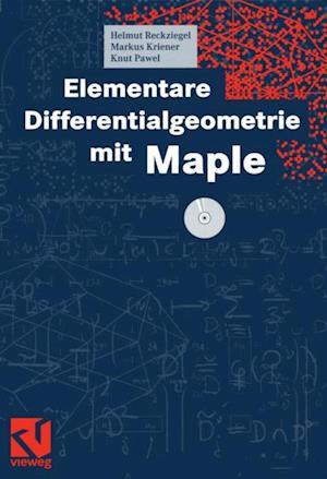 Elementare Differentialgeometrie mit Maple af Markus Kriener, Helmut Reckziegel, Knut Pawel