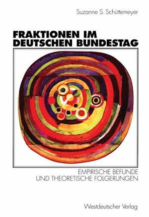 Fraktionen im Deutschen Bundestag 1949 - 1997 af Suzanne Schuttemeyer