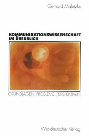 Kommunikationswissenschaft im Uberblick af Gerhard Maletzke