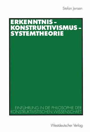 Erkenntnis - Konstruktivismus - Systemtheorie af Stefan Jensen