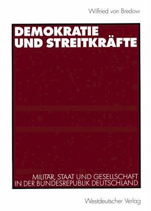 Demokratie und Streitkrafte af Wilfried von Bredow
