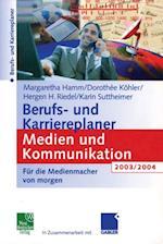 Berufs- und Karriereplaner Medien und Kommunikation 2003/2004 af Margaretha Hamm, Hergen Riedel, Karin Suttheimer
