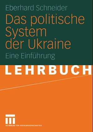 Das politische System der Ukraine af Eberhard Schneider