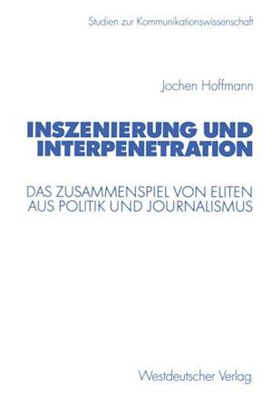 Inszenierung und Interpenetration af Jochen Hoffmann
