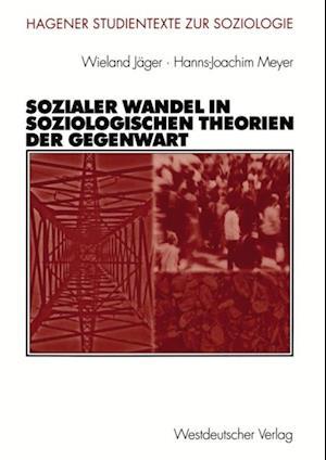 Sozialer Wandel in soziologischen Theorien der Gegenwart af Wieland Jager, Hanns-Joachim Meyer