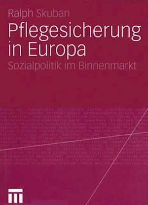 Pflegesicherung in Europa af Ralph Skuban