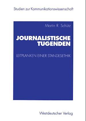 Journalistische Tugenden af Martin Schutz