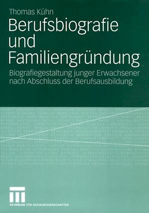 Berufsbiografie und Familiengrundung af Thomas Kuhn