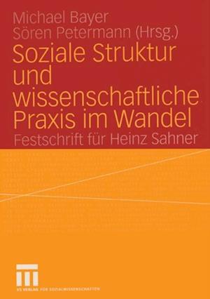 Soziale Struktur und wissenschaftliche Praxis im Wandel