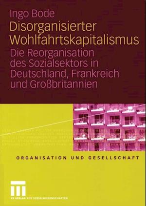 Disorganisierter Wohlfahrtskapitalismus af Ingo Bode